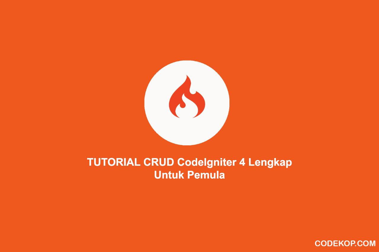 Tutorial  CRUD CodeIgniter 4 Lengkap Untuk Pemula