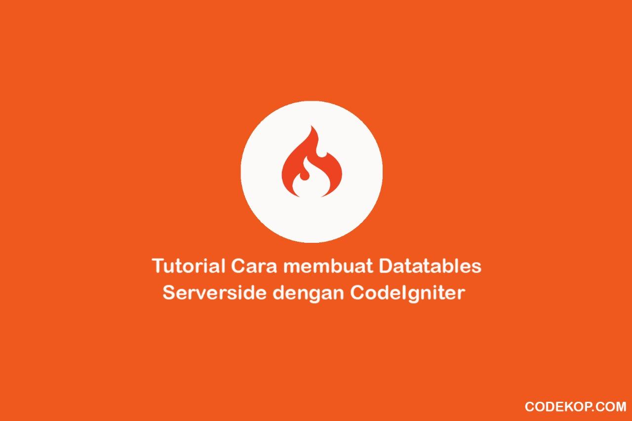 Tutorial Cara membuat Datatables Serverside dengan CodeIgniter 3