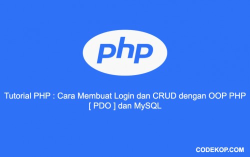 Tutorial PHP : Cara Membuat Login dan CRUD OOP dengan PHP PDO dan MySQL