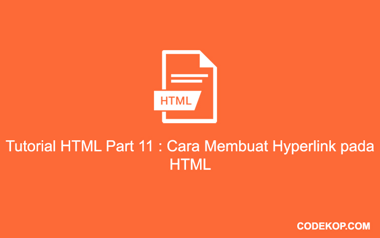 Tutorial HTML Part 11 : Cara Membuat Hyperlink pada HTML