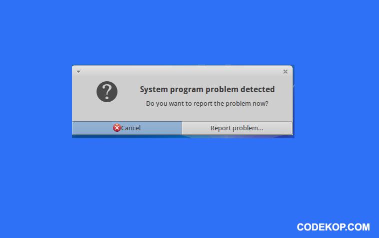 Cara Mengatasi Masalah System Problem Detected Di Linux Ubuntu